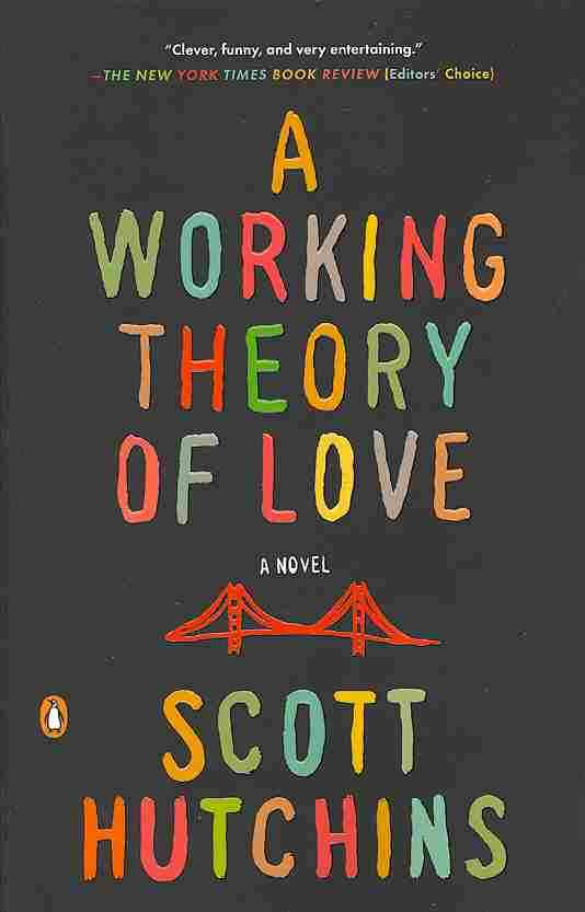 A Working Theory of Love By Hutchins, Scott