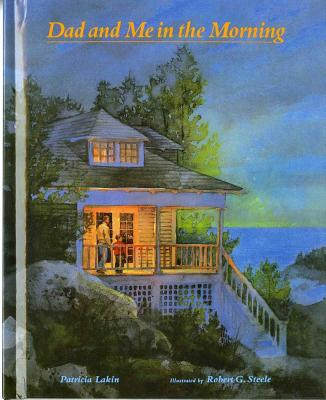 Dad and Me in the Morning By Lakin, Patricia/ Steele, Robert C. (ILT)