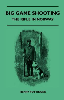 Read Country Books Big Game Shooting - The Rifle in Norway by Pottinger, Henry [Paperback] at Sears.com